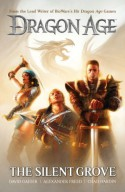 Dragon Age: The Silent Grove - David Gaider, Chad Hardin, Alexander Freed