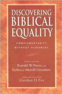 Discovering Biblical Equality: Complementarity Without Hierarchy - Ronald W. Pierce