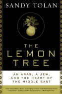 The Lemon Tree: An Arab, a Jew, and the Heart of the Middle East - Sandy Tolan