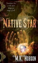 The Native Star - M.K. Hobson
