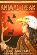 Animal-Speak: The Spiritual & Magical Powers of Creatures Great & Small - Ted Andrews, Winston Allen, Margaret K. Andrews