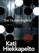 The Hummingbird - Kati Hiekkapelto