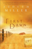 First Dawn (Freedom's Path Book #1) (Freedom's Path) - Judith Miller