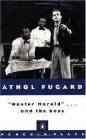 """""""Master Harold""""...and the boys - Athol Fugard"""