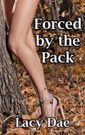 Forced by the Pack - Lacy Dae