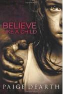Believe Like a Child - Paige Dearth