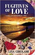 Fugitives of Love - Lisa Girolami