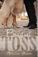 Bouquet Toss - Melissa Brown