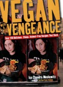 Vegan with a Vengeance : Over 150 Delicious, Cheap, Animal-Free Recipes That Rock - Isa Chandra Moskowitz