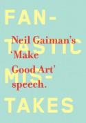 Make Good Art - Chip Kidd, Neil Gaiman