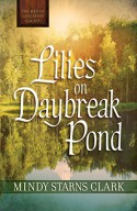 Lilies on Daybreak Pond (Free Short Story) (The Men of Lancaster County) - Mindy Starns Clark