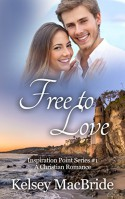 Free to Love: A Christian Romance Novel (Inspiration Point Series Book 1) - Kelsey MacBride