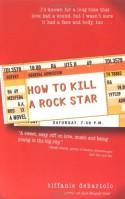 How to Kill a Rock Star - Tiffanie DeBartolo