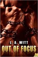 Out Of Focus - L.A. Witt