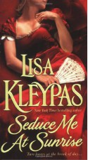 Seduce Me at Sunrise - Lisa Kleypas