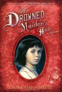 A Drowned Maiden's Hair - Laura Amy Schlitz