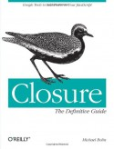 Closure: The Definitive Guide - Michael Bolin