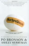 NurtureShock: New Thinking About Children - Po Bronson, Ashley Merryman