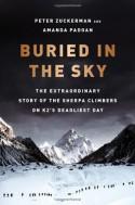 Buried in the Sky: The Extraordinary Story of the Sherpa Climbers on K2's Deadliest Day - Peter Zuckerman, Amanda Padoan