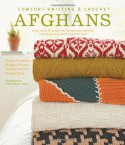 Comfort Knitting and Crochet: Afghans: More Than 50 Beautiful, Affordable Designs Featuring Berroco's Comfort Yarn - Norah Gaughan, Thayer Allyson Gowdy, Margery Winter