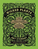 Wicked Plants: The Weed That Killed Lincoln's Mother & Other Botanical Atrocities - Amy Stewart