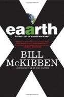 Eaarth: Making a Life on a Tough New Planet - Bill McKibben