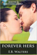 Forever Hers - E.B. Walters, Ednah Walters