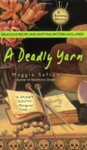 A Deadly Yarn - Maggie Sefton