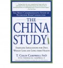 The China Study: The Most Comprehensive Study of Nutrition Ever Conducted And the Startling Implications for Diet, Weight Loss, And Long-term Health - Thomas M. Campbell II, T. Colin Campbell