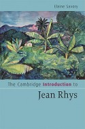 The Cambridge Introduction to Jean Rhys - Elaine Savory