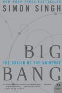 Big Bang: The Origin of the Universe - Simon Singh