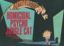 Calvin and Hobbes: Homicidal Psycho Jungle Cat - Bill Watterson