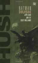 Batman: Hush, Vol. 1 - Jeph Loeb, Jim Lee, Scott A. Williams