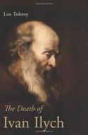 The Death of Ivan Ilych - Aylmer Maude, Leo Tolstoy