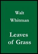 Walt Whitman's Leaves of Grass (1860 version) - Walt Whitman
