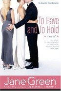 To Have and to Hold - Jane Green