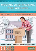Moving And Packing For Winners: Outsmart Your Upcoming Move - Pamela Smith, Manuella Irwin, Joshua Green