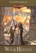 Time of the Twins - Margaret Weis, Tracy Hickman