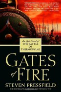 Gates of Fire: An Epic Novel of the Battle of Thermopylae - Steven Pressfield