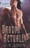 Dragon Actually - G.A. Aiken
