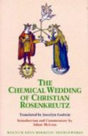 The Chemical Wedding of Christian Rosenkreutz (Magnum Opus Hermetic Sourceworks Series: No. 18) - Johann Valentin Andreae, Joscelyn Godwin, Adam McLean