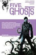 Five Ghosts, Vol. 1: The Haunting of Fabian Gray - Frank J. Barbiere, Chris Mooneyham
