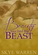 Beauty Touched the Beast - Skye Warren