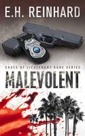 Malevolent (Cases of Lieutenant Kane Series of Police Procedural Novels Book 1) - E.H. Reinhard