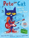 Pete the Cat: Rocking in My School Shoes - Eric Litwin, James Dean