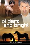 Of Dark and Bright - Kate Sherwood