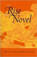 The Rise of the Novel: Studies in Defoe, Richardson and Fielding - Ian P. Watt, W.B. Carnochan