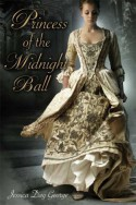 Princess of the Midnight Ball - Jessica Day George