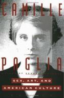 Sex, Art, and American Culture: Essays - Camille Paglia