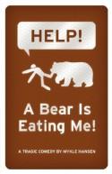 HELP! A Bear is Eating Me! - Mykle Hansen